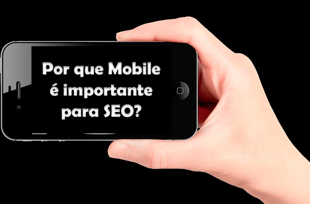 Desde quando Mobile é importante para SEO?